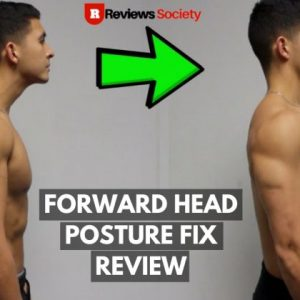 Forward Head Posture Fix Review 2021 – Does It Really Work?