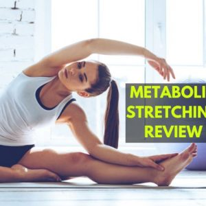 Metabolic Stretching Review 2021 – Should You Buy It Or Not?
