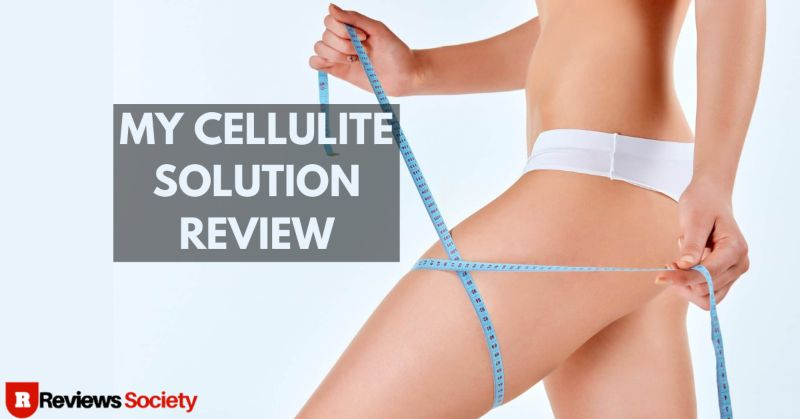 My Cellulite Solution Review