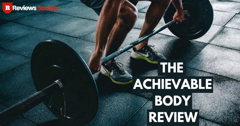 The Achievable Body Review Review