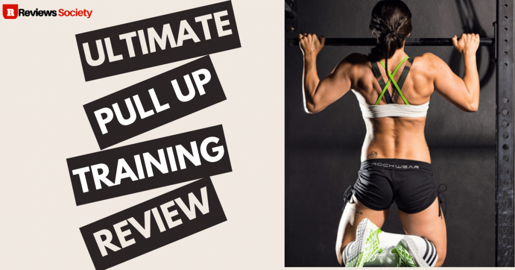 The Ultimate Pull-up Training Review