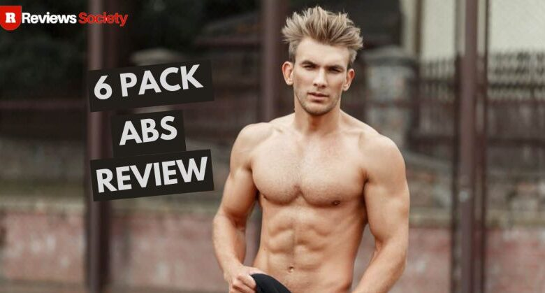 6 Pack Abs Review 2021 – Does It Really Work?