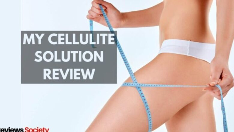 My Cellulite Solution Review 2021 _ Does It Really Work?