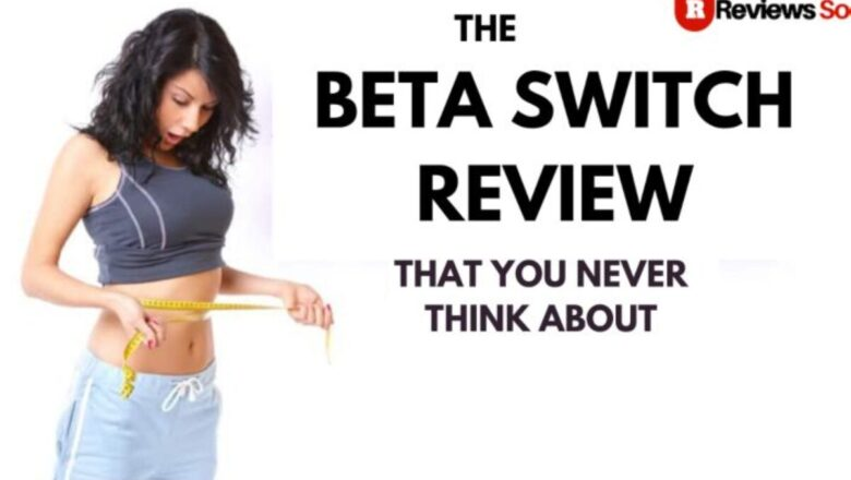 The Beta Switch Review 2021 – Does It Really Work For You?